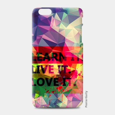 iPhone 6/6S Plus Cases, Iphone 6 Plus Art Levi's Colorful Pentonix Learnt i Live it Love it Rectangular iPhone 6 Plus/6S Plus Cases | Artist : Mohith Dhyanesh, - PosterGully