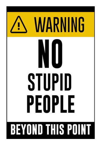 PosterGully Specials, Warning - No Stupid People Wall Art | Artist : Manju Nk, - PosterGully