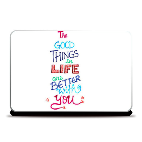 Laptop Skins, The good things in life are better with you Laptop Skins | Artist : Amulya Jayapal, - PosterGully