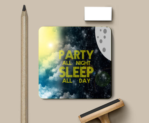 Coasters, Party All Night Sleep All Day - Coaster | Artist : DJ Ravish, - PosterGully