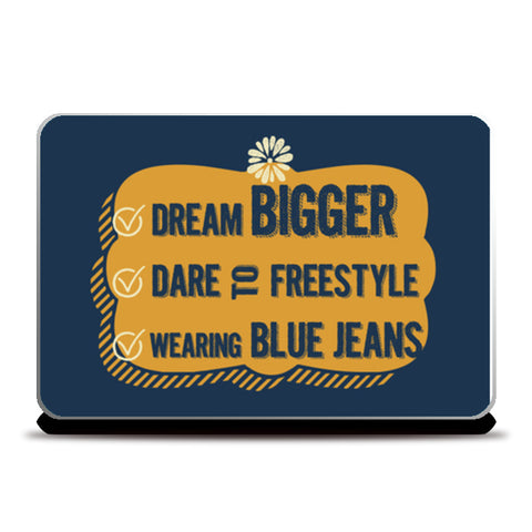 Dream Bigger  Laptop Skins | Artist : Creative DJ