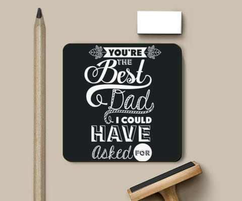 Best Dad I Could Have Asked For | #Father's Day Special  Coasters | Artist : Creative DJ