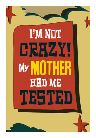 PosterGully Specials, Big Bang Theory: I'M NOT CRAZY MY MOTHER HAD ME TESTED Wall Art | Artist : Manju Nk, - PosterGully