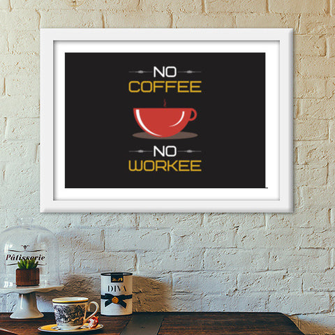 No Coffee No Workee Premium Italian Wooden Frames | Artist : Designerchennai