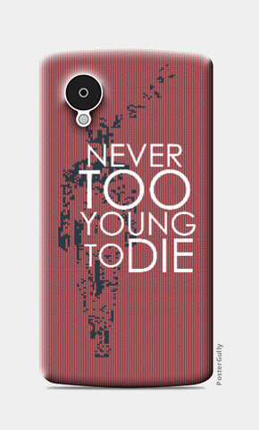 Nexus 5 Cases, Never too young to DIE Nexus 5 Case | Artist:Jaiwant Pradhan, - PosterGully