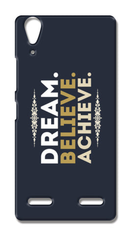 Dream Believe Achieve Lenovo A6000 Cases | Artist : Designerchennai