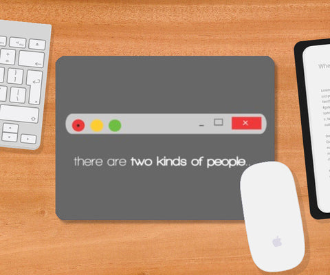 Mousepad, Two kinds of people Mousepad | Artist : Shravan Suresh, - PosterGully