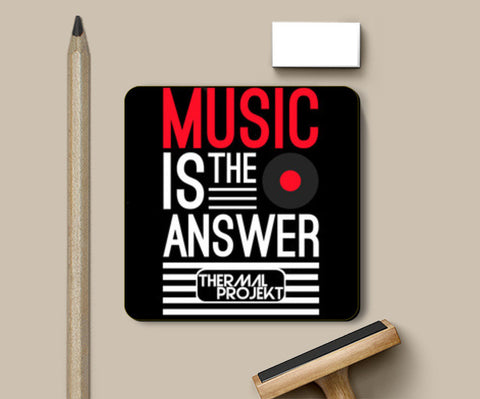 Coasters, Music Is The Answer Coasters | Artist : Thermal Projekt, - PosterGully