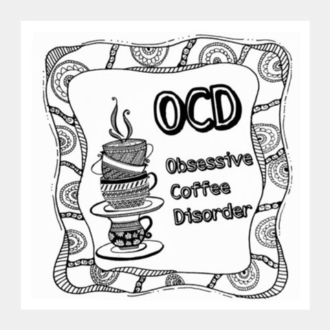 Obsessive Coffee Disorder Square Art Prints | Artist : the unskilled artist