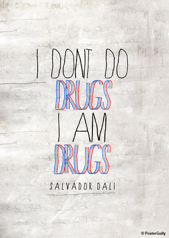 Wall Art, Drugs Salvador Dali Quote Artwork | Artist: Shaurya Vardhan, - PosterGully - 1