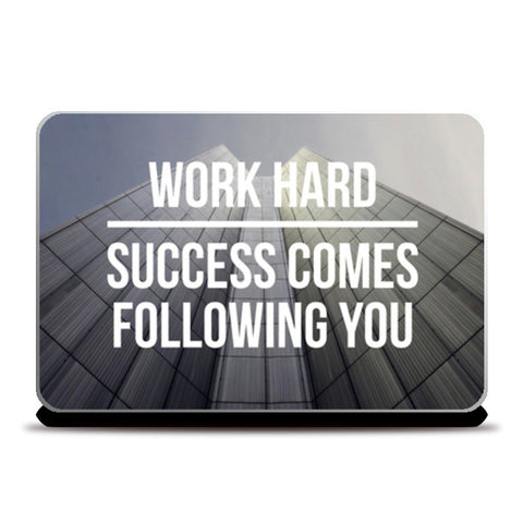 Work hard, success comes following you! Laptop Skins | Artist : Rahul Bagdai