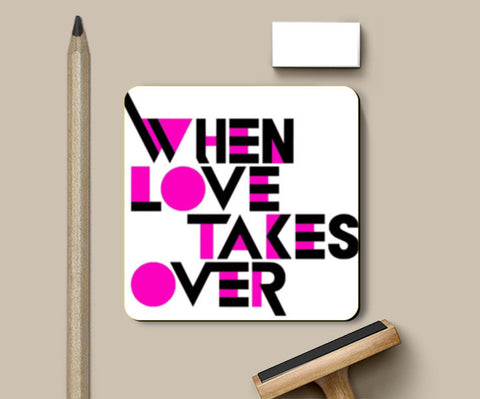When Love Takes Over Coasters | Artist : Richard Howardson