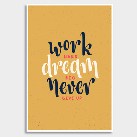 Work Hard Dream Big Never Give Up Giant Poster | Artist : Inderpreet Singh