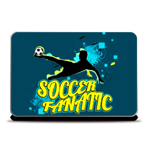 Soccer Fanatic Laptop Skins | Artist : Design_Dazzlers