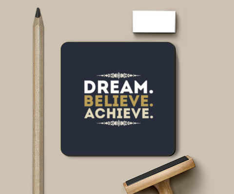 Dream Believe Achieve Coasters | Artist : Designerchennai