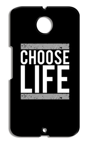 Choose Life Motorola Nexus 6 Cases | Artist : Designerchennai