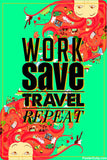 Wall Art, Work Save Travel Repeat Artwork | Artist: Jaydhrit Sur, - PosterGully - 1