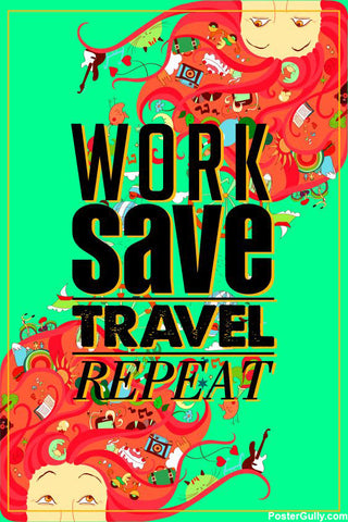 Wall Art, Work Save Travel Repeat Artwork | Artist: JS, - PosterGully - 1
