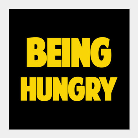 BEING HUNGRY Square Art Prints PosterGully Specials
