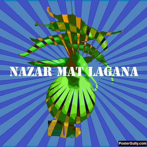Brand New Designs, Nazar Mat Lagana Artwork | Artist: Pradeesh K, - PosterGully