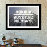 Work hard, success comes following you! Premium Italian Wooden Frames | Artist : Rahul Bagdai