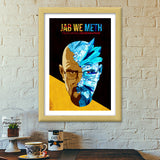 Premium Italian Wooden Frames, Jab We Meth - Breaking Bad Premium Italian Wooden Frames | Artist : Jugaad Posters, - PosterGully - 5