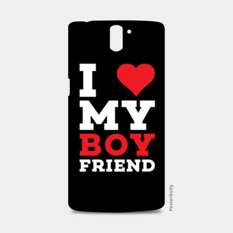 I love my boy friend One Plus One Cases | Artist : Designerchennai