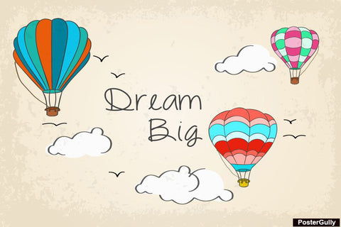 Brand New Designs, Dream Big Artwork | Artist: Pratik Doshi, - PosterGully - 1