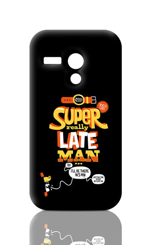 Moto G Cases, Super Really Late Man Black Moto G Case | By Captain Kyso, - PosterGully
