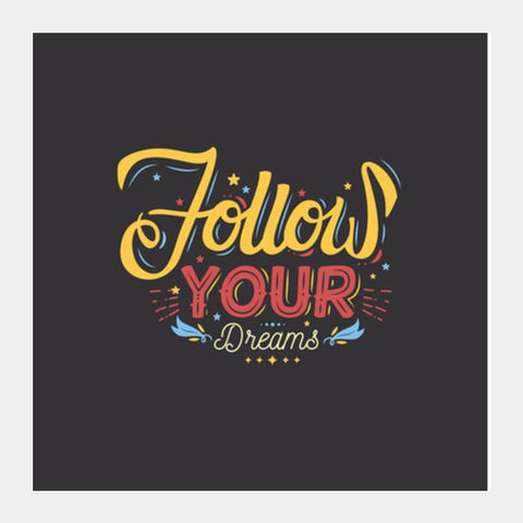 Follow Your Dreams Square Art Prints PosterGully Specials