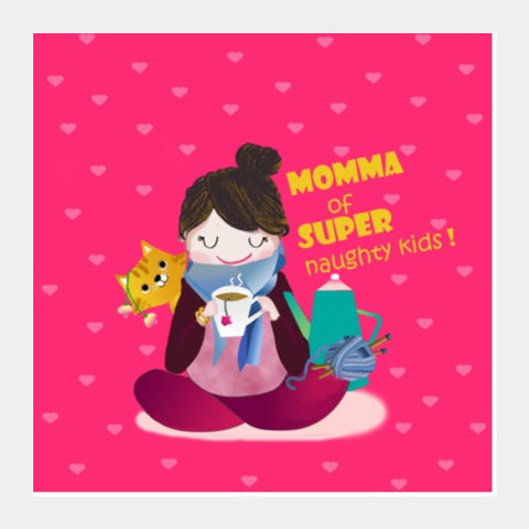 Square Art Prints, Momma Square Art Print | Artist: Shaily, - PosterGully