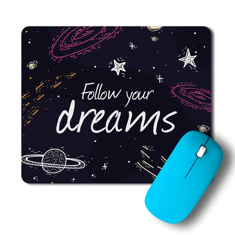 Follow Your Dreams Space Artwork Mousepad