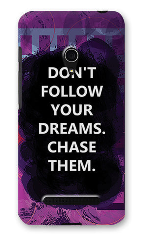 Chase Your Dreams Quote | Asus Zenfone 5 Cases