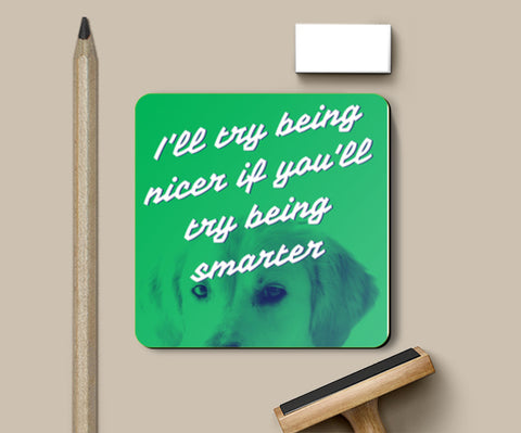Be Nice Coasters | Artist : Scatterred Partikles