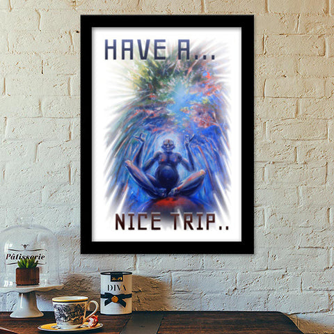 Premium Italian Wooden Frames, Have a Nice Trip Premium Italian Wooden Frames | Artist : Smeet Gusani, - PosterGully - 1