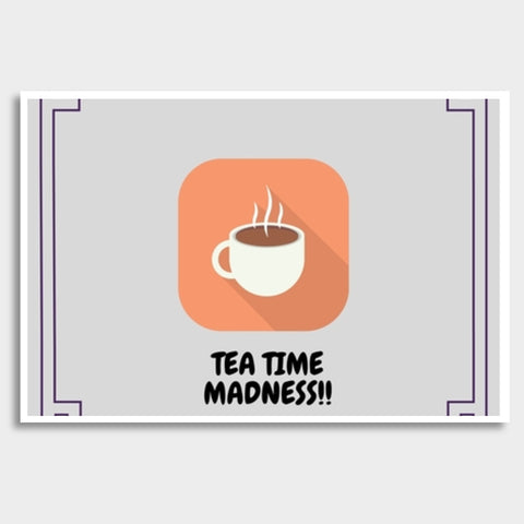 Tea Time Madness Giant Poster | Artist : Pallavi Rawal