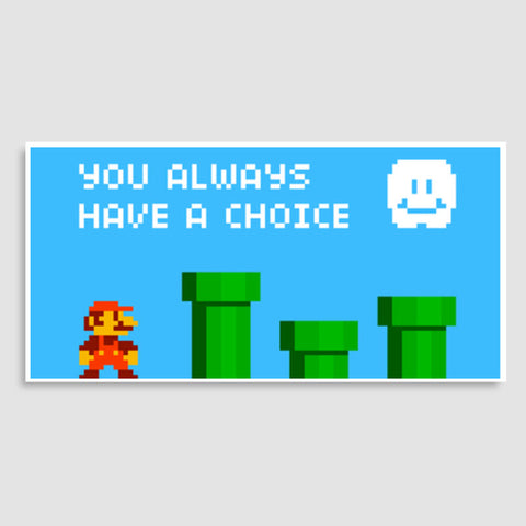 Pixelvana - You always have a choice - pixel motivation Door Poster | Artist : 8bitbaba