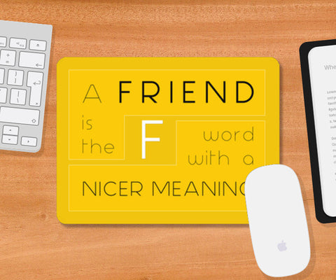 Mousepad, Friend is a F-Word Mousepad | Artist : Darshan Gajara's Artwork, - PosterGully