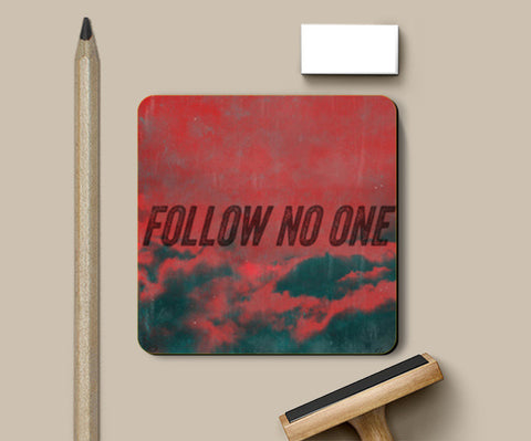 Coasters, Follow No One by Black Coasters | Artist : Jax D, - PosterGully