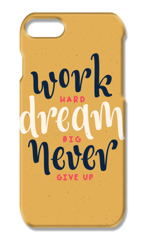 Work Hard Dream Big Never Give Up iPhone 7 Plus Cases | Artist : Inderpreet Singh