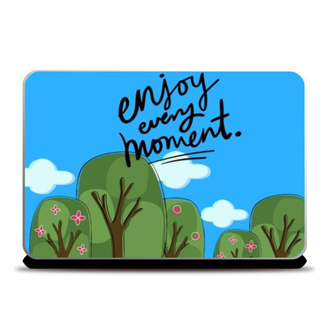 Enjoy every Moment Laptop Skins | Artist : Pallavi Rawal