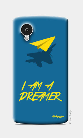 Nexus 5 Cases, I AM A DREAMER Nexus 5 Cases | Artist : Angad Singh, - PosterGully