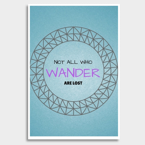 Not all who wander are lost Giant Poster | Artist : Pallavi Rawal