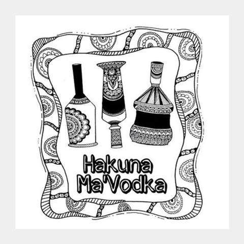Hakuna Ma'Vodka Square Art Prints | Artist : the unskilled artist