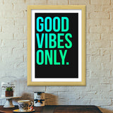 Premium Italian Wooden Frames, Good Vibes Only Typo Premium Italian Wooden Frames | Artist : Joven Roy, - PosterGully - 5