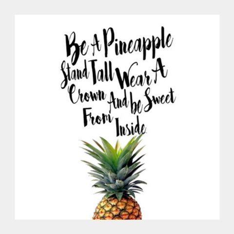 Be A Pineapple. Square Art Prints | Artist : Anniez Artwork