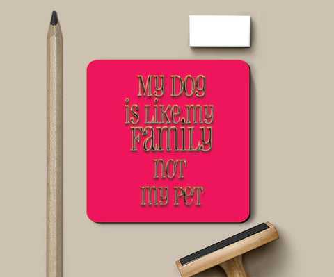 my dog is my family Coasters | Artist : abhijeet sinha