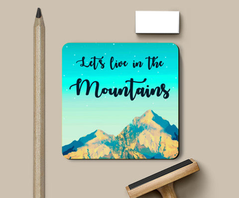 Let's live in the mountains Coasters | Artist : Shrishti Chouhan