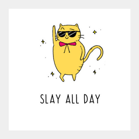 Slay All Day Cat Square Art Prints PosterGully Specials