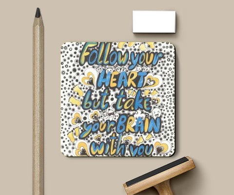 Coasters, FOLLOW YOUR HEART Coasters | Artist : Suneera Heloise Mendonsa, - PosterGully